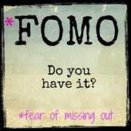 Do You Have FOMO? (Fear of Missing Out)